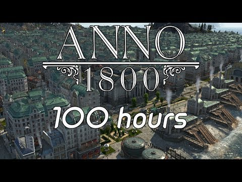 Anno 1800 | 100 hours showcase (Campaign/Extreme) |