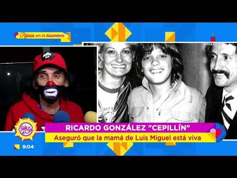¿ESTÁ VIVA? Cepillín habla de la mamá y los hijos de Luis Miguel | Sale el Sol
