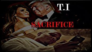 T.I will pay the Ultimate Price says TRUMP! (Sacrifice Ritual)