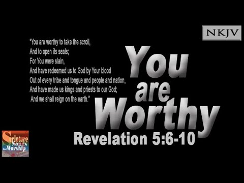 """Revelation 5:6-10 Song """"You are Worthy"""" (Christian Scripture Praise Worship) Esther Mui"""