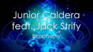 Junior Caldera feat. Jack Strify - Blasphemy (Remix 2011)