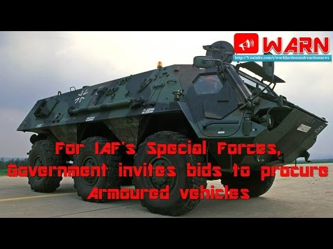 For IAF's Special Forces, Government invites bids to procure Armoured vehicles