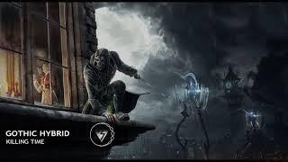 Gothic Hybrid - KILLING TIME | Epic Evil Badass Hybrid Music