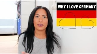WHY I LOVE GERMANY