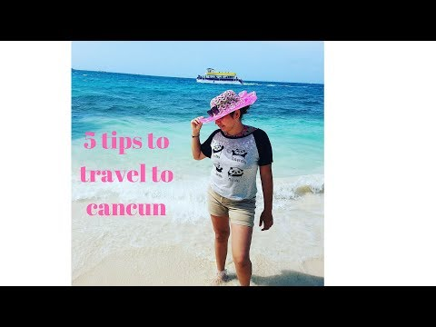 5 tips to travel to Cancun Mexico!!