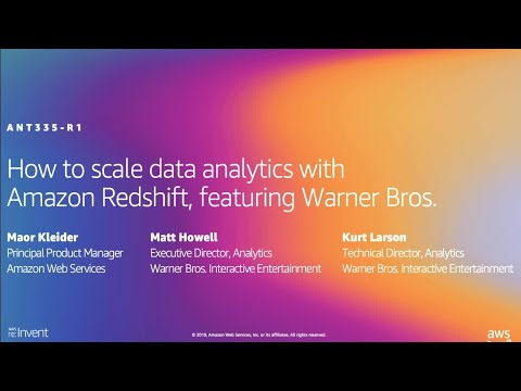 AWS re:Invent 2019: How to scale data analytics w/ Amazon Redshift, ft. Warner Bros. (ANT335-R1)