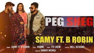 Peg Sheg | (Full HD) | Samy Ft. B Robin | New Punjabi Songs 2019 | Jass Records