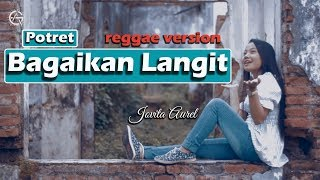 Bagaikan Langit Potret reggae version by Jovita Aurel