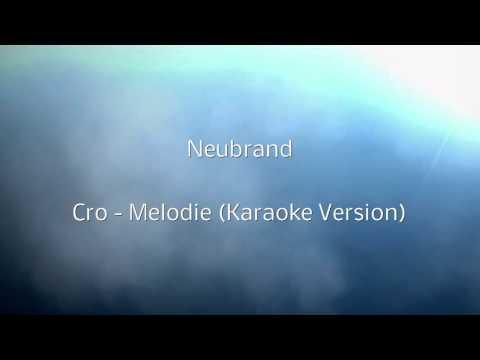Neubrand   Cro   Melodie Karaoke Version