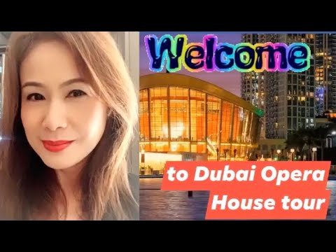 Dubai Opera House  Tour of Mommy Joy & Tita Jaja