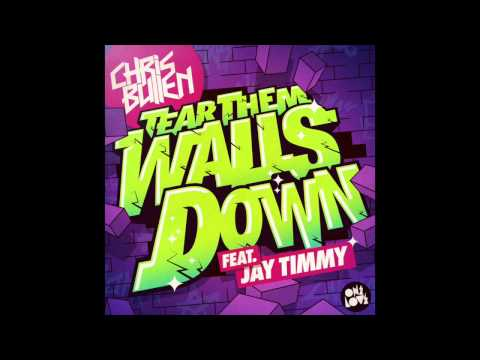 Chris Bullen - Tear Them Walls Down ft Jay Timmy