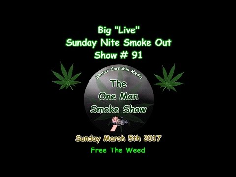 "Big ""Live"" Sunday Nite Smoke Out Show #91"