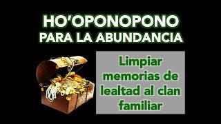 Hooponopono para sanar memorias de escasez y carencia del clan familiar abundancia con hooponopono