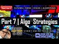 Part 7 | Algorithmic Trading Strategies & Day Trading Strategies that WORK!