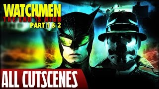 Watchmen: The End is Nigh (Part 1 & 2) - All Cutscenes