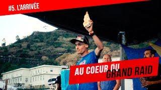 AU COEUR DU GRAND RAID #5 - L' ARRIVEE