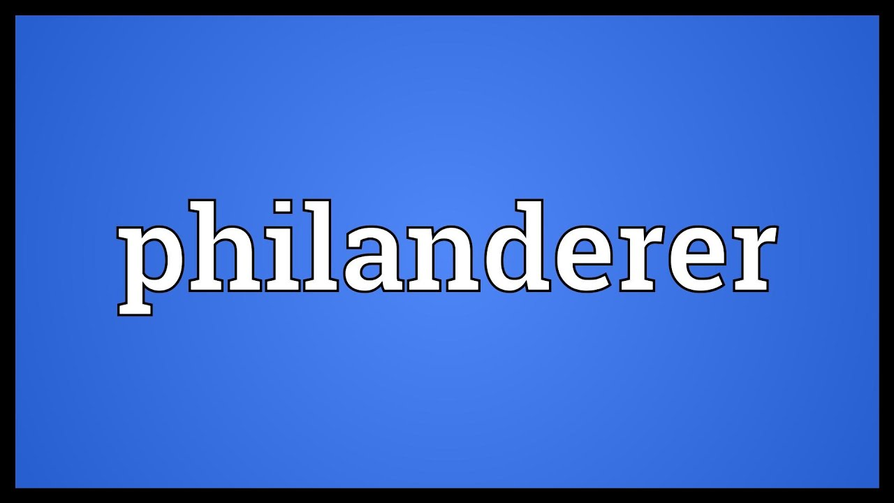 Philandering means