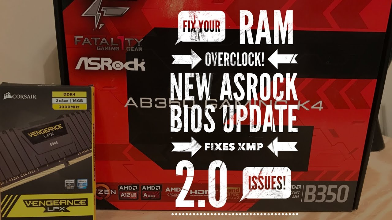 ASRock Fatality AB350 Gaming K4 - Overclocking RAM using XMP 2 0 - FIX