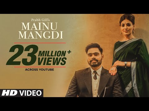 Mainu Mangdi: Prabh Gill | Official Video Song | Desi Routz