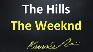 The Weeknd - The Hills (Karaoke Version)