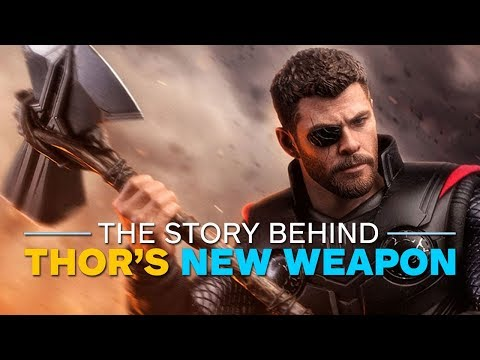 Avengers: Infinity War - The Real Story Behind Thor's New Weapon Stormbreaker