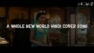 A WHOLE NEW WORLD HINDI VIDEO SONG    ALADDIN MOVIE   END TITLE   A.M.P