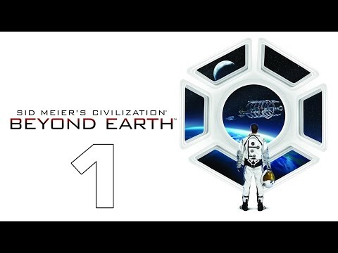 Civilization: Beyond Earth #1 - Новое начало