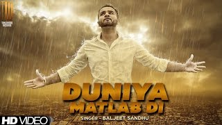 Duniya Matlab Di - Baljeet Sandhu | Official Music Video
