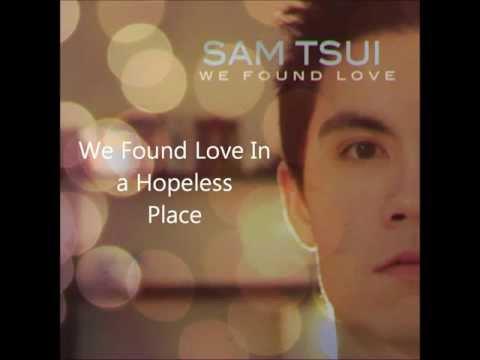 We Found Love-Rihanna Cover By Sam Tsui Lyrics