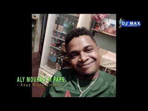 ALY MOURAD Ft PAPS - Anao niany sireko _(DJ MAX 100% Nvt}
