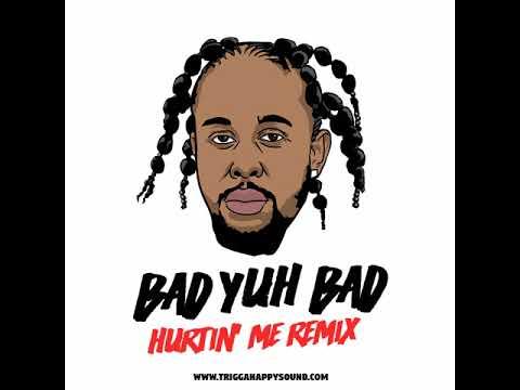 Popcaan - Bad Yuh Bad (Hurtin' Me Remix)