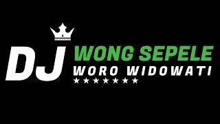 DJ WONG SEPELE WORO WIDOWATI
