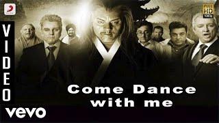 Dhasaavathaaram Tamil - Ulaga Nayagan - Come Dance with Me Video | Himesh