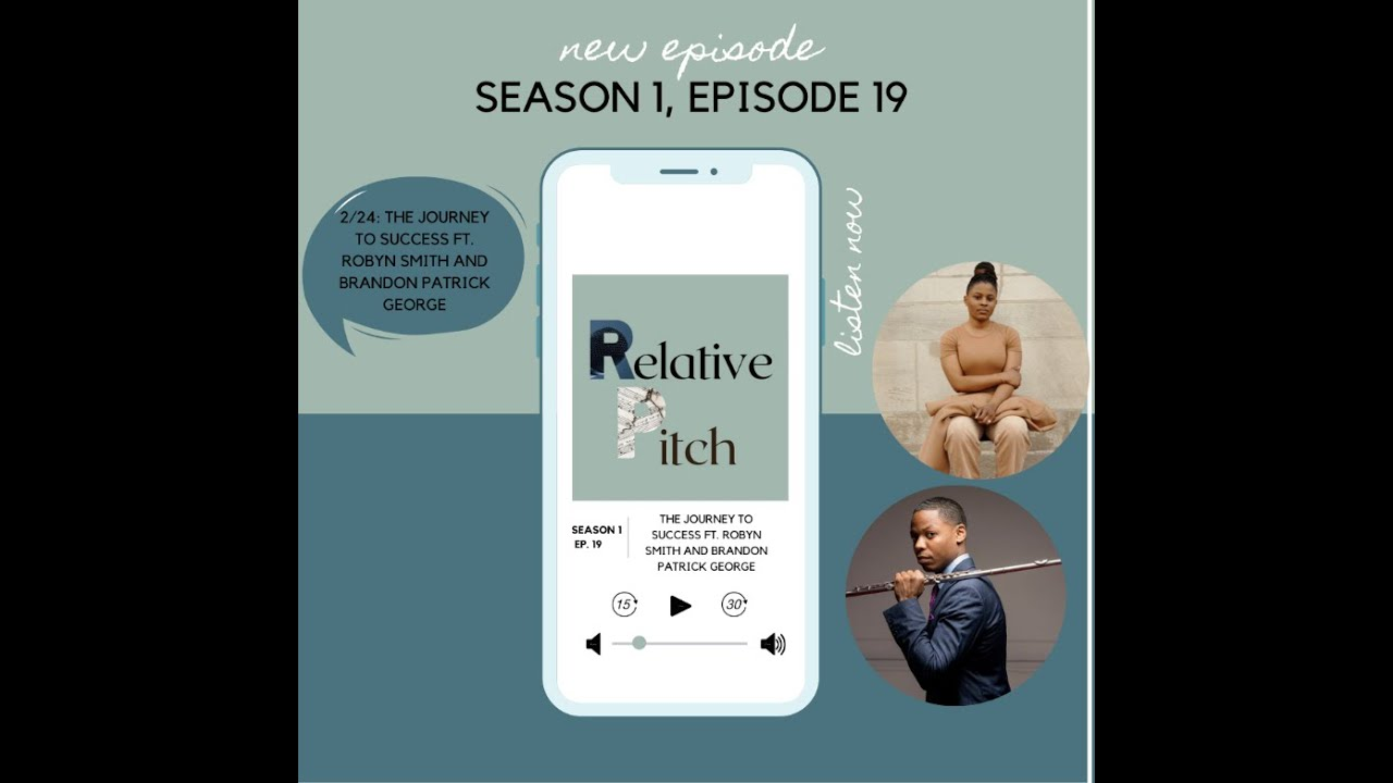 Relative Pitch S01E19: The Journey To Sucess ft. Robyn Smith and Brandon Patrick George