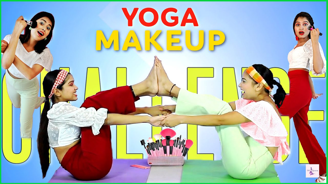 Challenge QUEEN - Makeup Challenge While Doing EXERCISE/YOGA | Episode 3 | DIYQueen