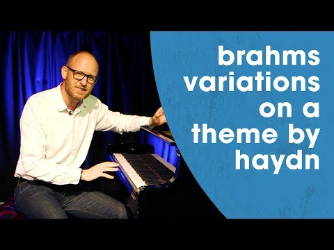 Brahms Variations on a Theme by Haydn - Inside the Music with Jonathan James