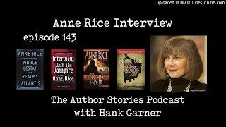 Episode 143 | Anne Rice Interview