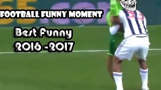 Football funny moments ● best funny football ,  fails , bloopers , bizzare  2016 /2017