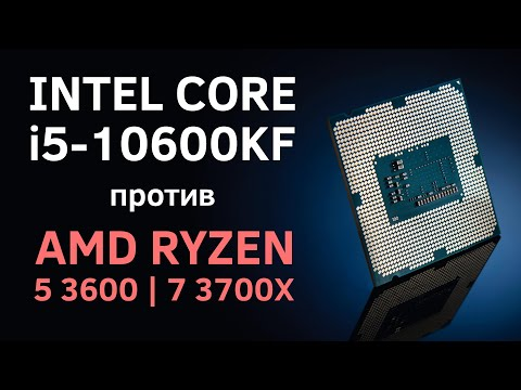 Intel Core I5-10600KF против Ryzen 5 3600 и 7 3700X