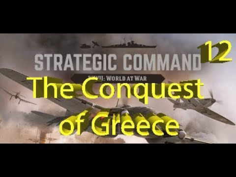 Strategic Command: WWII World at War - The Conquest of Greece - Part 12