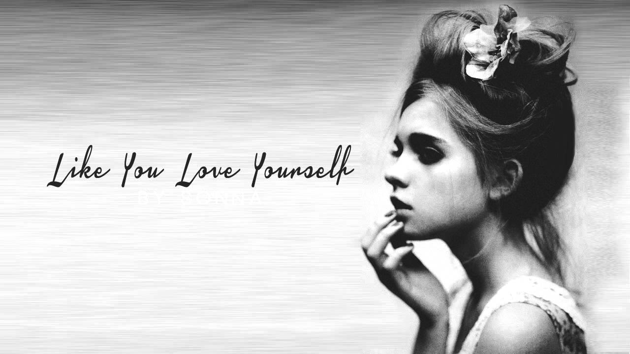 Can You Love Me Like You Love Yourself Youtube