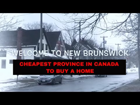 New Brunswick is the cheapest province in Canada to buy a ho