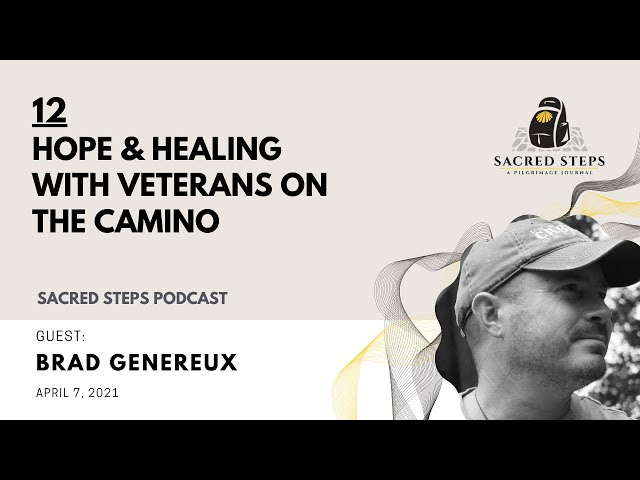 12: Veterans on the Camino - Interview with Sr. Chief Brad Genereux, USN, Ret.