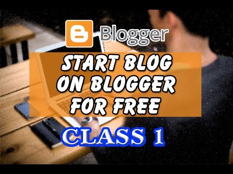 Start Blog On Blogger For Free Class 1