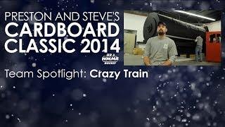 Cardboard Classic 2014 Team Spotlight - Crazy Train