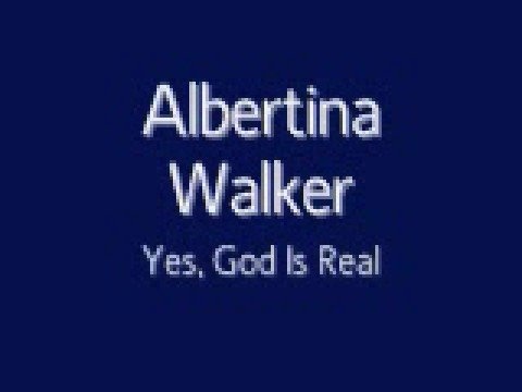 Albertina Walker  Yes, God Is Real