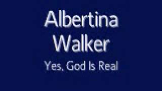 Albertina Walker - Yes, God Is Real