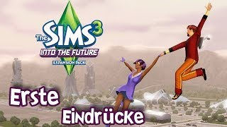 Die Sims 3 Into the Future - Erste Eindrücke [German/Gameplay]