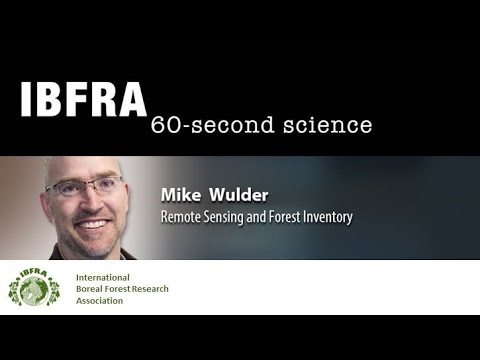 60-seconds with Dr Michael Wulder, Satellite and laser data for detailed forest maps & dynamics