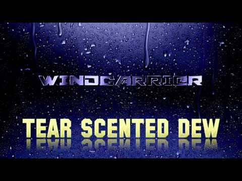 [2014] Wind Carrier - Tear Scented Dew